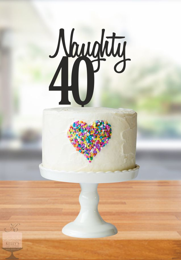Naughty 40 Kellys Cake Toppers
